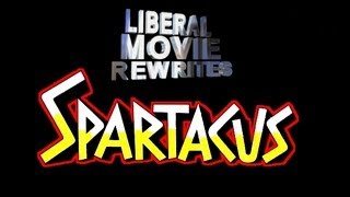 Liberal Movie Rewrites - Spartacus
