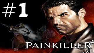 Painkiller: Heaven's Got a Hitman Playthrough/Walkthrough part 1 [No commentary]