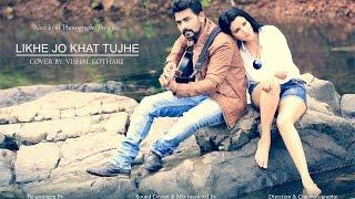 download lagu Likhe Jo Khat Tujhe  Cover  Vishal Kothari gratis