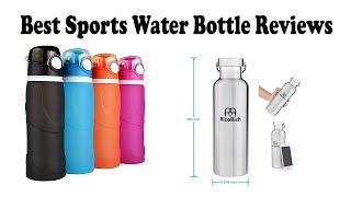 Best Sports Water Bottle Review 2018
