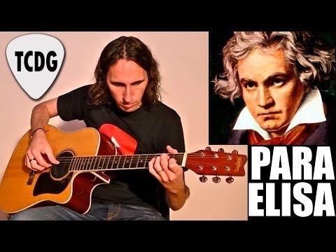 Como Tocar Para Elisa En Guitarra Acústica: Melodía Beethoven Tutorial TCDG