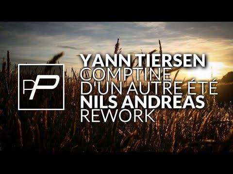 Yann Tiersen - Comptine d'un autre été [Nils Andreas Rework]