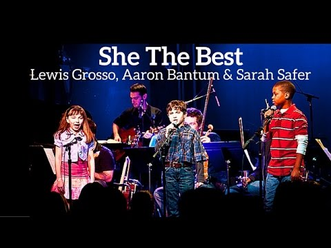 SHE THE BEST - Lewis Grosso, Aaron Bantum & Sarah Safer