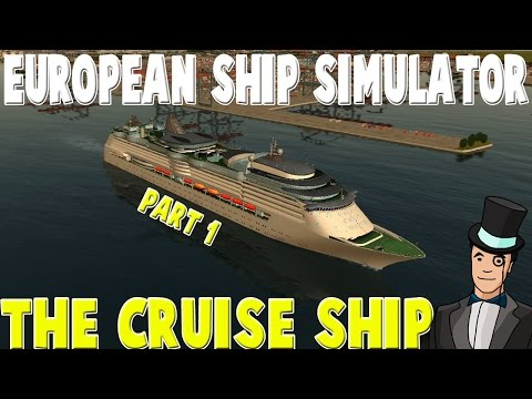 European Ship Simulator - THE CRUISE SHIP - Part 1