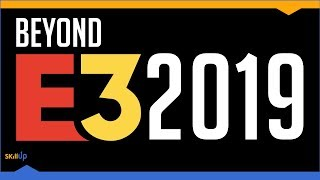 The 8 Things E3 2019 Showed Me About The Future of the Games Industry