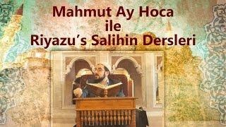 Mahmut Ay Hoca ile Riyâzu's-Sâlihîn Dersleri (85.Ders)