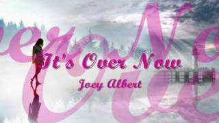 Watch Joey Albert Its Over Now video