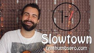 Twenty One Pilots - Slowtown - Ukulele Tutorial