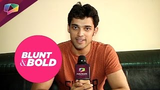 Parth Samthaan answers some Blunt and Bold questions