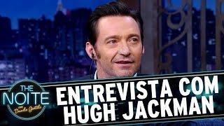 Entrevista com Hugh Jackman | The Noite (06/03/17)