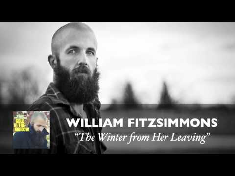 William Fitzsimmons - The Winter From Her Leaving