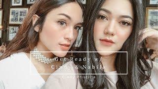 Get Ready with Cindy Priscilla & Nabila Gardena | Chit Chat Talk Through