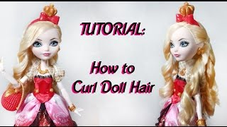 TUTORIAL: Come arricciare i capelli di una bambola / How To Curl Doll Hair (ITA)