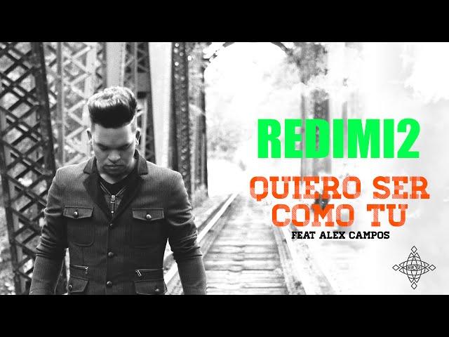 TRACK 3. QUIERO SER COMO TU - REDIMI2 feat. ALEX CAMPOS