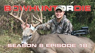 "Bowhunting Whitetails in Illinois 165"" Buck - Bowhunt or Die Season 08 Episode 18"