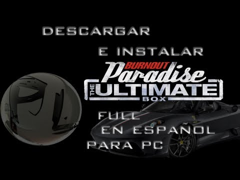Descargar e instalar Burnout paradise full en español para pc HD