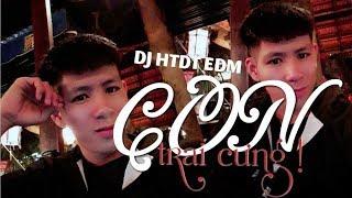 Nhạc trẻ EDM 55| CON TRAI CƯNG - DJ HTDT EDM