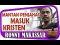 [Video Kesaksian] Kesaksian Roni Makassar - Mantan Penjahat Terima Yesus