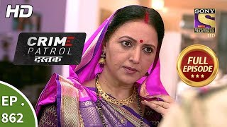Crime Patrol Dastak - Ep 862 - Full Episode - 12th September, 2018
