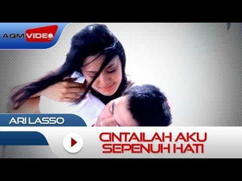Ari Lasso - Cintailah Aku Sepenuh Hati