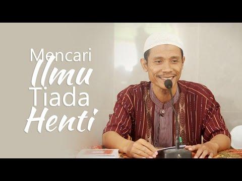 Kajian Islam: Mencari Ilmu Tiada Henti 3 - Ustadz Said Abu Ukkasyah