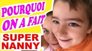 STORY TIME  : Pourquoi on a fait SUPER NANNY !!! - KID STUDIO TEST