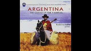 Roberto Lara Argentina The Guitar Of The Pampas