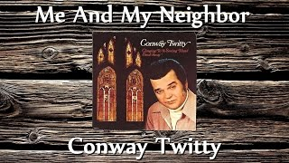 Watch Conway Twitty Me And My Neighbor video