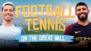 AGUERO V NASRI | FOOTBALL TENNIS | GREAT WALL OF CHINA