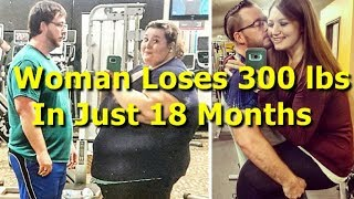 Woman Loses 300 lbs In Just 18 Months