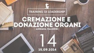Consigli e curiosità @ Milano | Cremazione e Donazione Organi - Adriana Palmieri | 15.09.2014