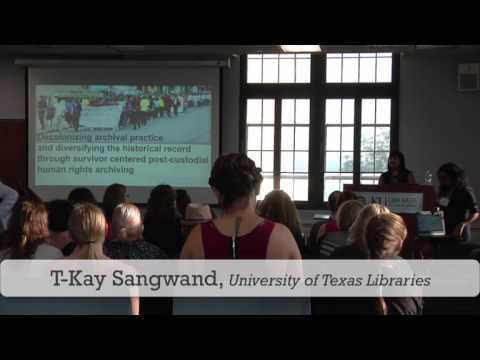 T-Kay Sangwand- Decolonizing archival practice/human rights archiving
