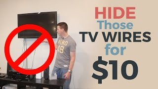 How to Hide Your TV Wires for $10