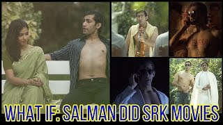 What If - Salman Did SRK Movies  - Ep 4