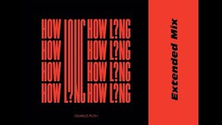 Download Lagu Charlie Puth - How Long [Extended Mix] Gratis STAFABAND