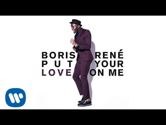 Boris René - Put Your Love on Me