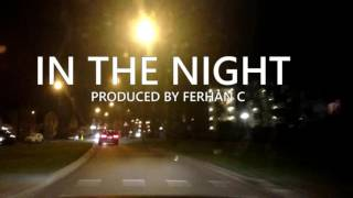 In The Night (Beat By Ferhan-C) Time Lapse Video Iphone 5