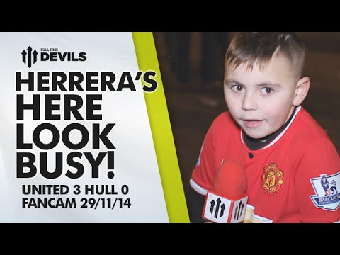 HERRERA'S HERE LOOK BUSY | Manchester United 3 Hull City 0 | FANCAM