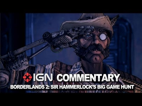 IGN Plays Borderlands 2: Sir Hammerlock's Big Game Hunt