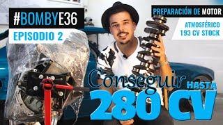 ¿Cómo potenciar un motor? BMW 328i con 280cv | #BombyE36 ep.2