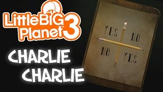 CHARLIE CHARLIE GAME! | Little Big Planet 3 Multiplayer (39)