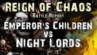 Emperor's Children vs Night Lords Reign of Chaos Game 1