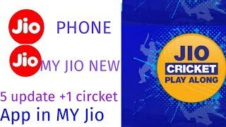 Jio Phone MY JIO App New Update MY Jio 5 New Update +1 Circket App Update March 2019