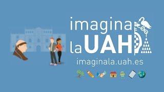 IMAGINA LA UAH · Presentación