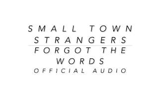 Small Town Strangers - Forgot The Words (Official Audio)