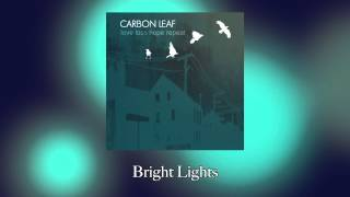 Watch Carbon Leaf Bright Lights video
