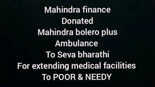 Mahindra Finance donated Mahindra Bolero Plus Ambulance to Seva Bharathi for Medical Facilities