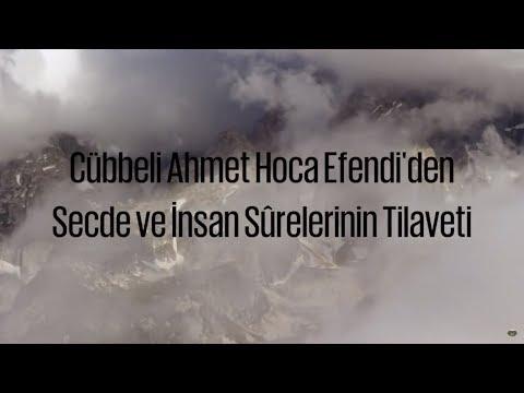 Cübbeli Ahmet Hoca Efendi'den Secde ve İnsan Sûreleri Tilaveti