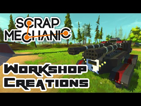 Testing Out Workshop Creations - Let's Play Scrap Mechanic - Part 161