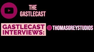 Gastlecast Interviews Thomas Grey Studios